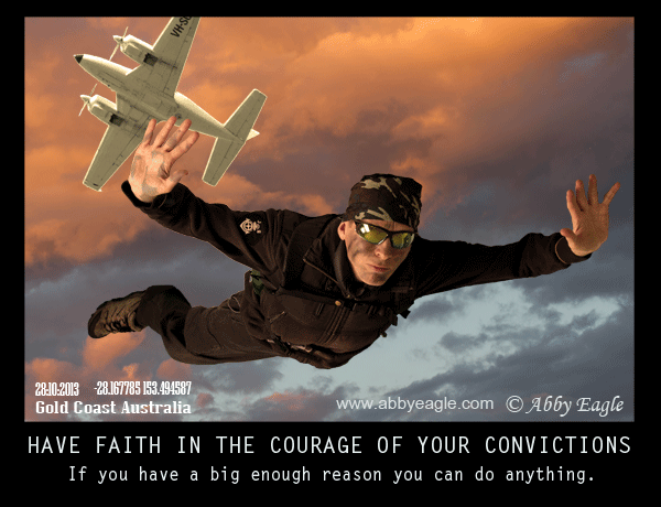 How to find the courage of your convictions and take action.