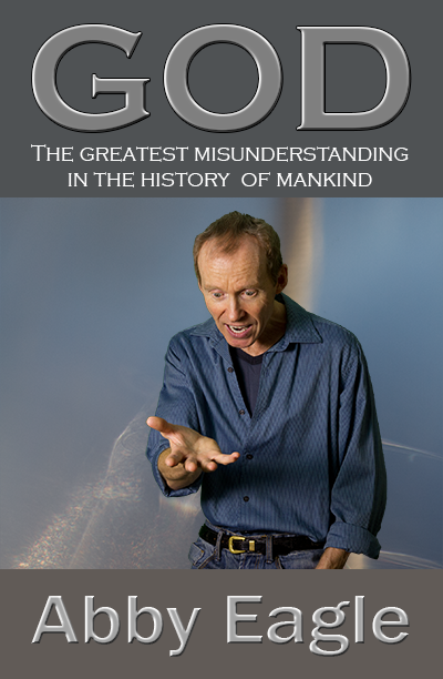 GOD: The greatest misunderstanding in the history of mankind