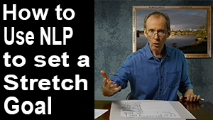 how to use NLP to set a stretch goal