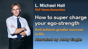Michael Hall - How to Super Charge Your Ego-Strength