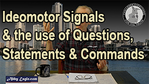 Ideomotor signals the use of questions, statements and commands