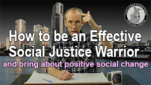 how to be an effective social justice warrior